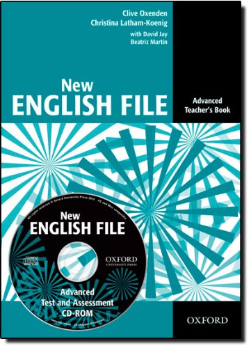 New English File: Teachers Book with Test and Assessment CD-ROM Advanced level: Six-level General English Course for Adults - Oxenden, Clive