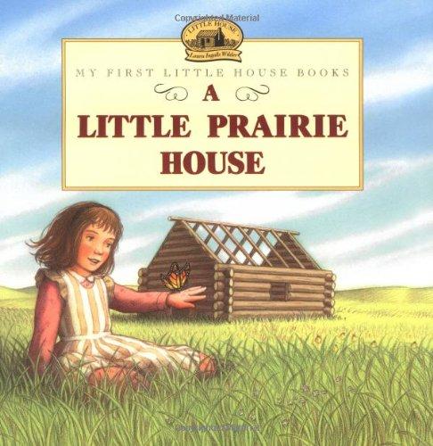 A Little Prairie House (Little House)
