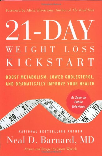 21-Day Weight Loss Kickstart: Boost Metabolism, Lower Cholesterol, and Dramatically Improve Your Health - Neal Barnard