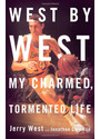 West by West: My Charmed, Tormented Life - Jerry West [Hardcover]
