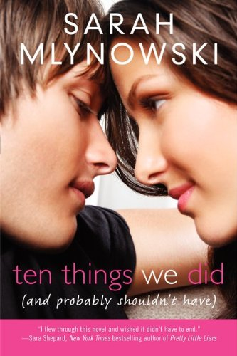 Ten Things We Did (and Probably Shouldn´t Have) - Mlynowski, Sarah