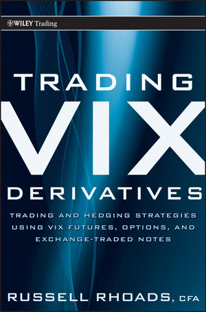 Trading VIX Derivatives: Trading and Hedging St...