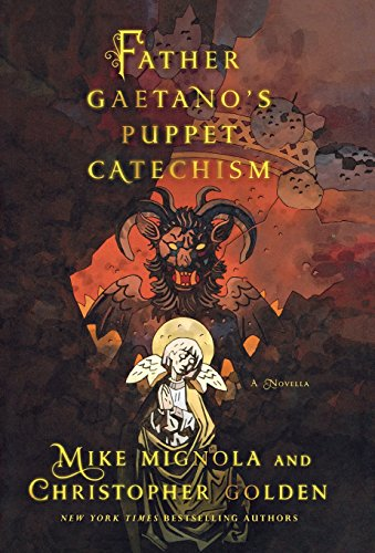 Father Gaetano´s Puppet Catechsism - Mike Mignola, Christopher Golden