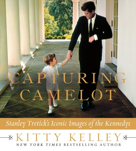 Capturing Camelot: Stanley Tretick´s Iconic Images of the Kennedys - Kitty Kelley