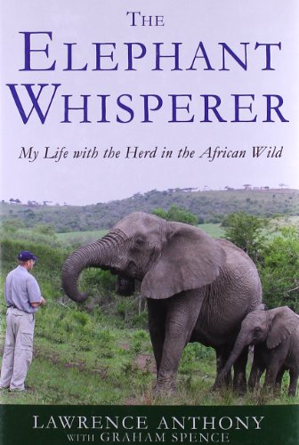 The Elephant Whisperer: My Life with the Herd in the African Wild - Graham Spence