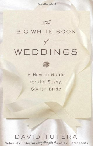 The Big White Book of Weddings - David Tutera