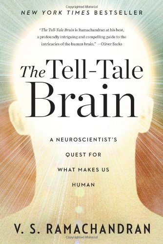 The Tell-Tale Brain: A Neuroscientist´s Quest for What Makes Us Human - V. S. Ramachandran
