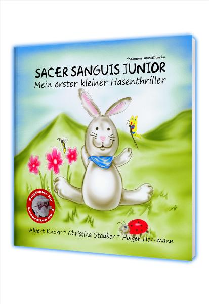 Sacer Sanguis Junior - Mein erster kleiner Hasenthriller - Albert Knorr
