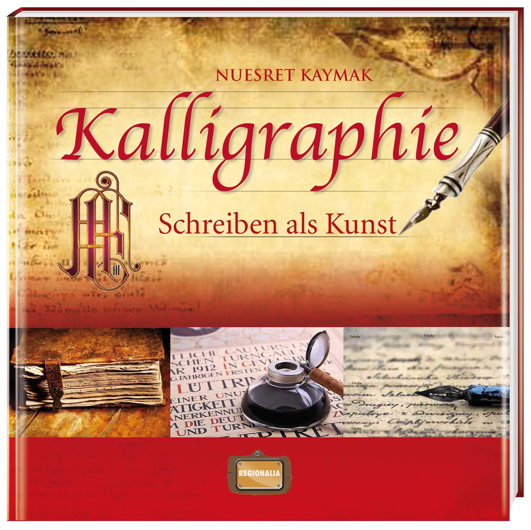 Kalligraphie: Schreiben als Kunst - Nuesret Kaymak