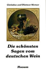 Die schönsten Sagen vom deutschen Wein - Christ...