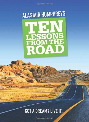Ten Lessons from the Road - Alastair Humphreys
