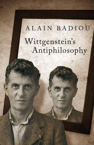 Wittgenstein´s Antiphilosophy - Alain Badiou