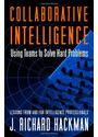 Collaborative Intelligence: Using Teams to Solve Hard Problems - Richard J. Hackman