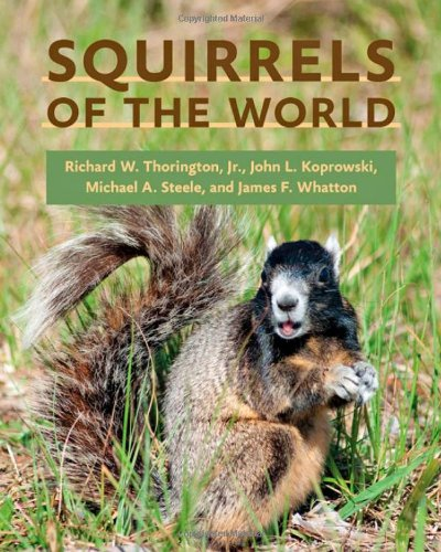 Squirrels of the World - Richard W. Thorington Jr. et al.
