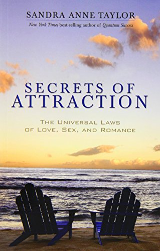 Secrets of Attraction: The Universal Laws of Love, Sex, and Romance - Sandra Anne Taylor