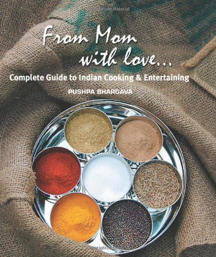 From Mom with Love...: Complete Guide to Indian...