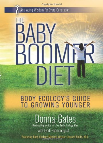 The Baby Boomer Diet: Body Ecology´s Guide to Growing Younger - Donna Gates