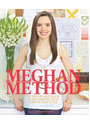 The Meghan Method: The Step-By-Step Guide to Decorating Your Home in Your Style - Meghan Carter
