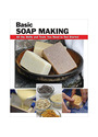 Basic Soap Making: All the Skills and Tools You Need to Get Started - Elizabeth Letcavage [Spiral Binding]