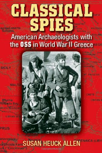 Classical Spies: American Archaeologists with t...
