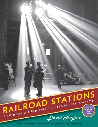 Railroad Stations: The Buildings That Linked th...