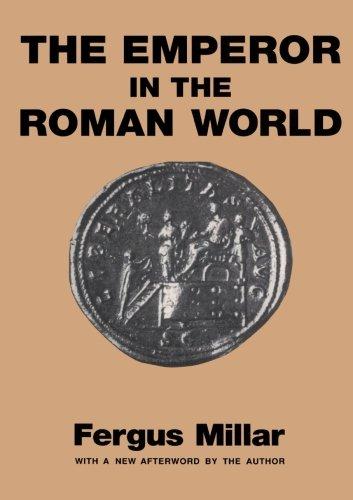 Emperor in the Roman World - Fergus Millar