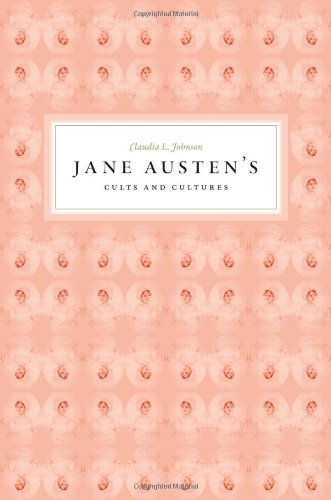 Jane Austen´s Cults and Cultures - Claudia L. Johnson