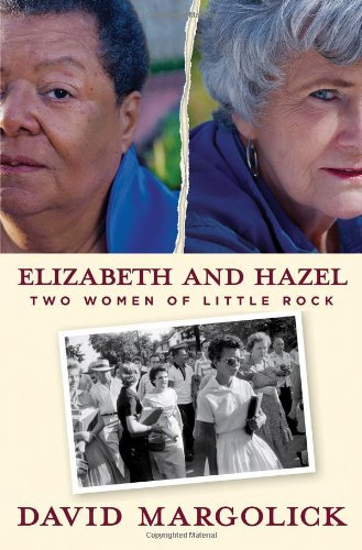 Elizabeth and Hazel: Two Women of Little Rock -...