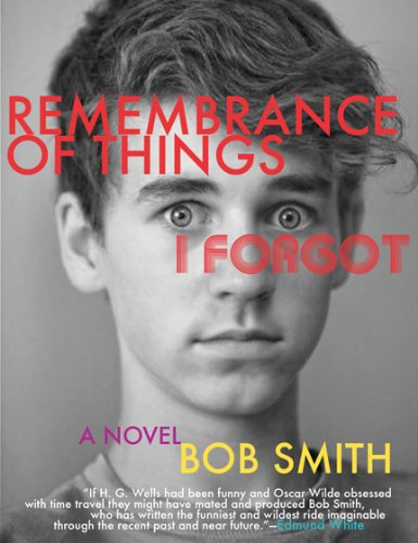 Remembrance of Things I Forgot - Bob Smith