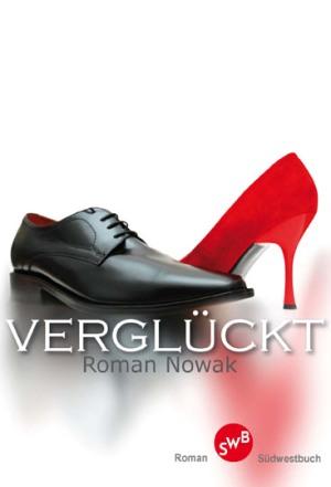 Verglückt - Roman Nowak