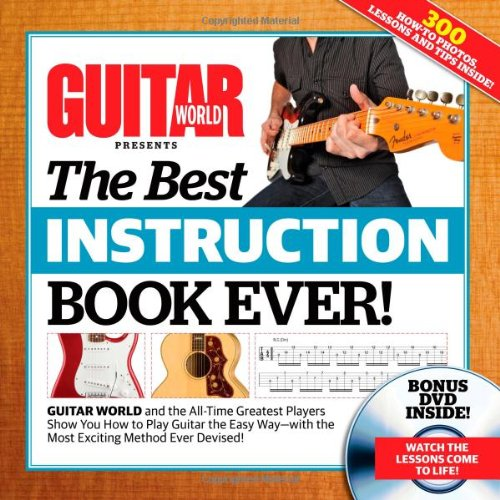 Guitar World The Best Instruction Book Ever! - Guitar World [With DVD]