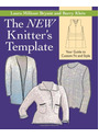 The New Knitter's Template: Your Guide to Custom Fit and Style - Laura Militzer Bryant [Spiral Binding]