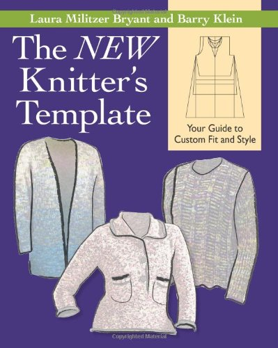 The New Knitter´s Template: Your Guide to Custo...