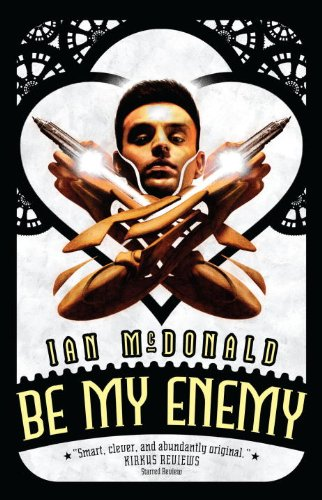 Everness - Book 2: Be my Enemy - Ian McDonald