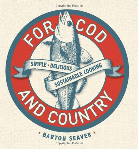 For Cod & Country - Barton Seaver