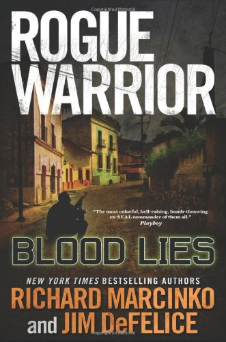 Rogue Warrior: Blood Lies - Richard Marcinko, J...