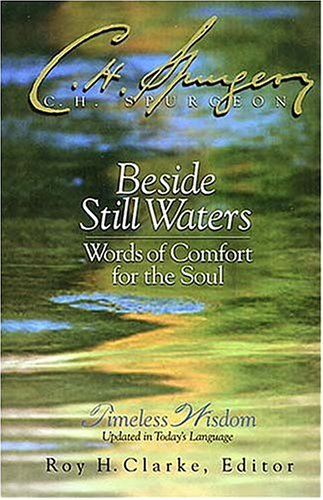 Beside Still Waters: Words of Comfort for the S...
