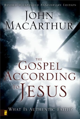 The Gospel According to Jesus: What Is Authentic Faith? - John F. MacArthur Jr.