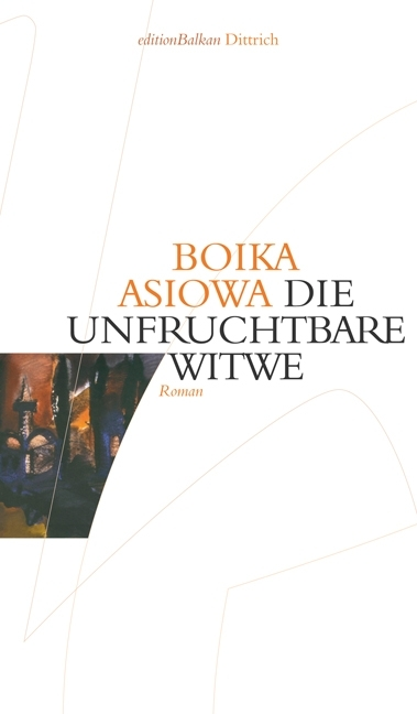 Die unfruchtbare Witwe - Boika Asiowa