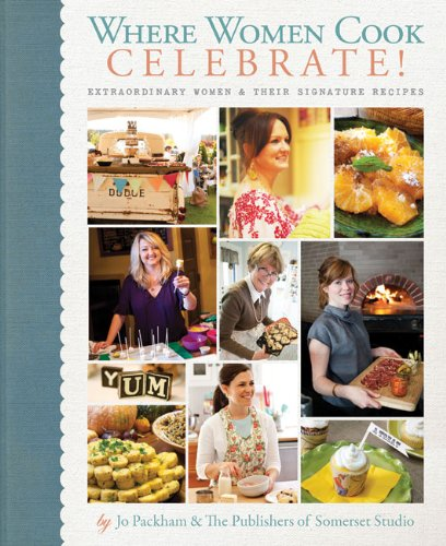 Where Women Cook: Celebrate!: Extraordinary Wom...