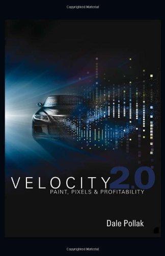 Velocity 2.0: Paint, Pixels and Profitability - Dale Pollak [Hardcover]
