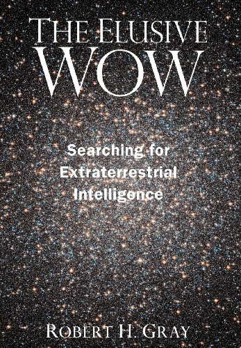 The Elusive Wow: Searching for Extraterrestrial...