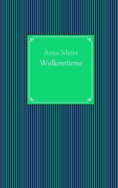 Wolkentürme - Meier, Arno
