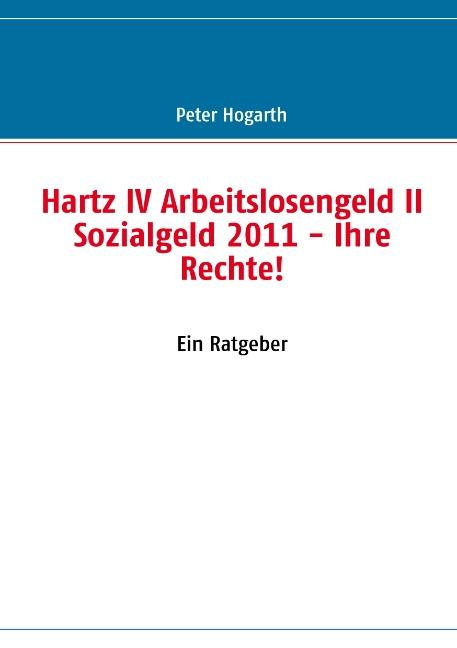 Hartz IV Arbeitslosengeld II Sozialgeld 2011: I...