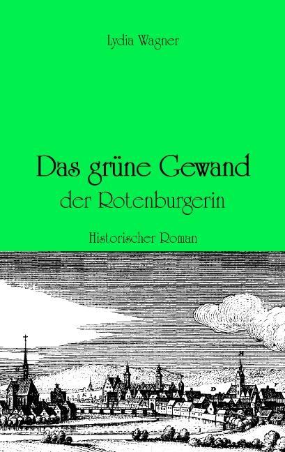 Das grüne Gewand der Rotenburgerin - Lydia Wagner