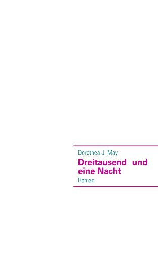 Dreitausend und eine Nacht - Dorothea J. May