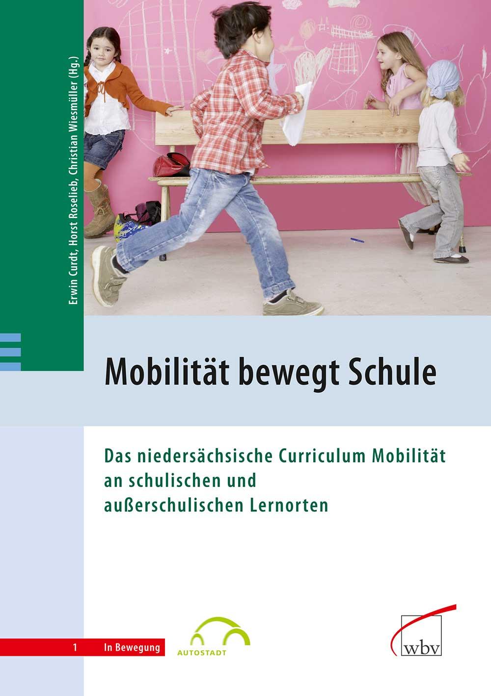 Mobilität bewegt... Schule: Das niedersächsische Curriculum Mobilität an schulischen und außerschulischen Lernorten