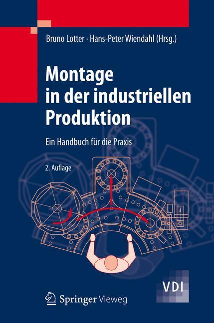 Montage in der industriellen Produktion: Ein Handbuch für die Praxis - Bruno Lotter, Hans-Peter Wiendahl [Gebundene Ausg