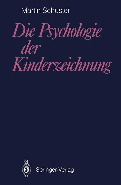 Die Psychologie der Kinderzeichnung - Schuster,...