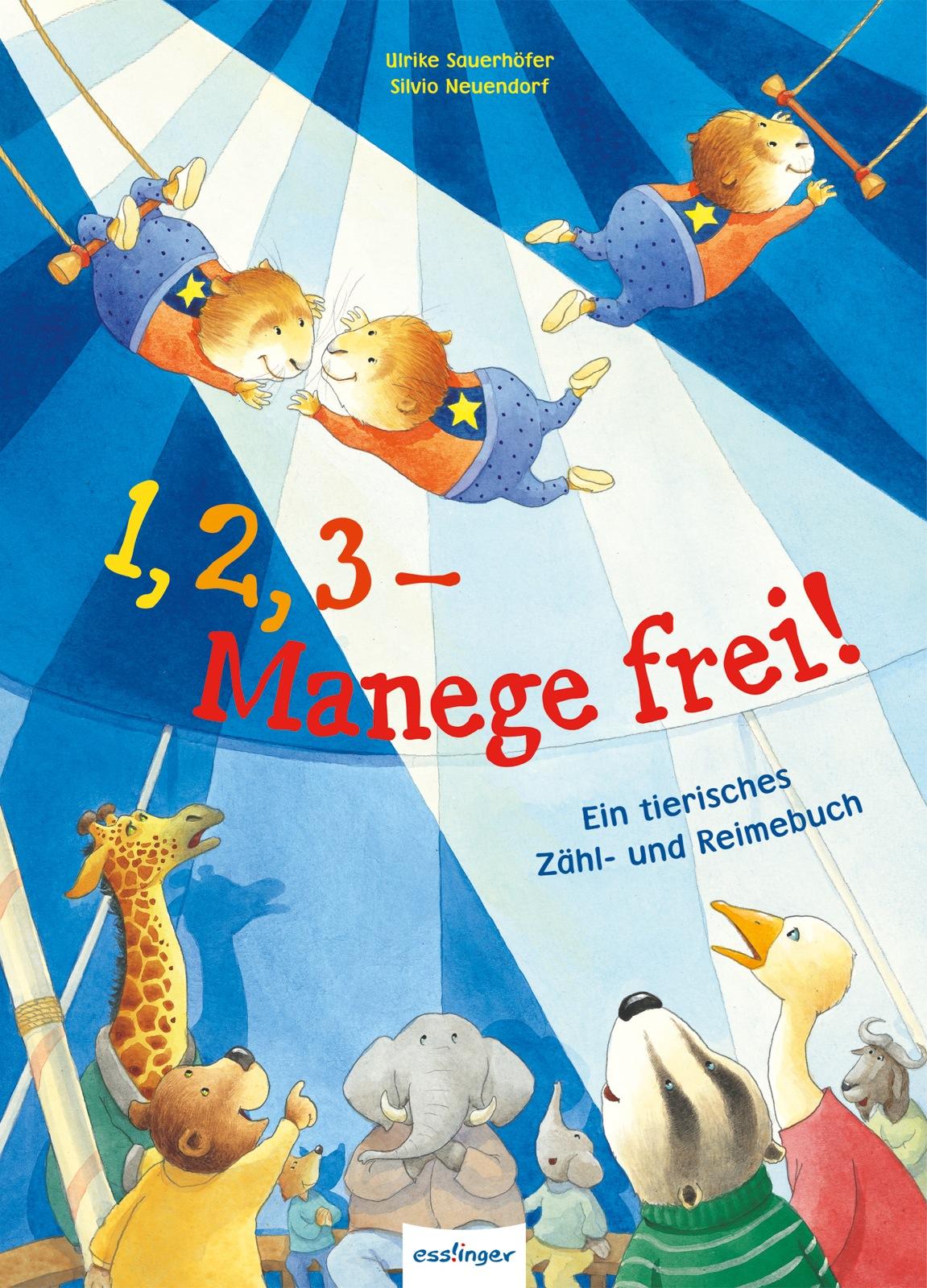 1,2,3 - Manege frei!: Ein tierisches Zähl- und ...